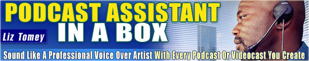 Product picture Podcast Assistant in a Box by Liz Tomey w/ Master Resell Rights